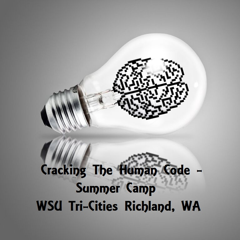 Cracking The Human Code - Summer Camp WSU Tri-Cities Richland, Washington