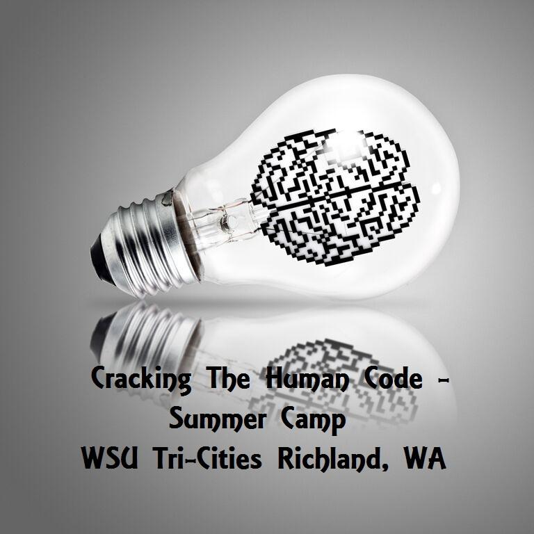 Cracking The Human Code - Summer Camp WSU Tri-Cities Richland, Washington