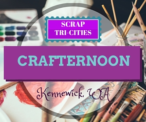 CRAFTERNOON at SCRAP Tri-Cities: In Observance of the National Craft Month | Kennewick