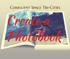 Create a Photobook  - Tips on Photobook Makers and A Step-by-Step Guide | An Event for Ages 15+ at Confluent Space Tri-Cities in Richland WA