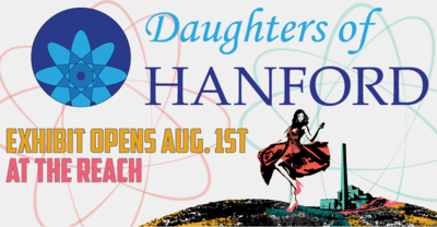 Daughter of Hanford Exhibit At The REACH In Richland, Washington