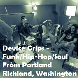 Device Grips - Funk/Hip-Hop/Soul From Portland In Richland, Washington