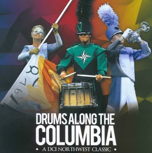 Drums Along the Columbia, A DCI Northwest Classic: A Day of Athletics and Spectacle of Drum and Bugle Corps | Pasco, WA