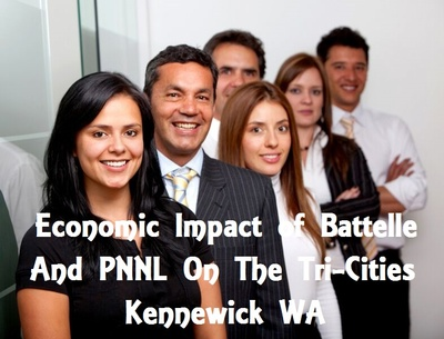 Economic Impact of Battelle And PNNL On The Tri-Cities Kennewick Washington
