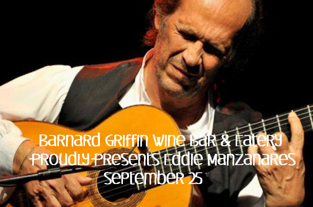 Barnard Griffin Wine Bar & Eatery Proudly Presents Eddie Manzanares Richland, Washington
