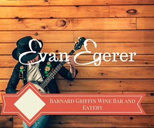 Barnard Griffin Wine Bar and Eatery Featuring Blues Rock and Soul Artist Evan Egerer | Richland, WA