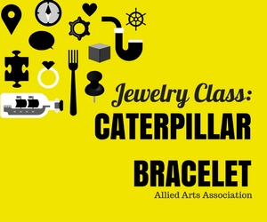 Jewelry Class Featuring 'Caterpillar Bracelet' Presented by the Allied Arts Association | Richland WA