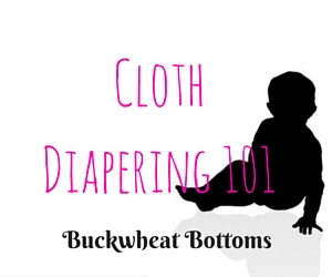 Cloth Diapering 101 Class by Buckwheat Bottoms | Richland, WA