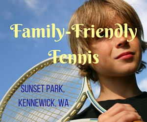 Family-Friendly Tennis at the Sunset Park: Summertime Bonding Activity for Health and Recreation | Kennewick