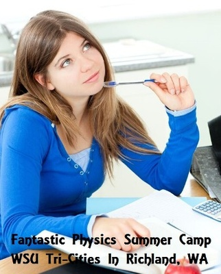 Fantastic Physics Summer Camp At WSU Tri-Cities In Richland, Washington