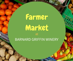 Farmer Market at Barnard Griffin Winery Featuring Farm to Fork Cuisine and Wine | Richland, WA