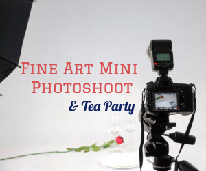 Fine Art Mini Photoshoot and Tea Party Hosted by Kissing Grey Photography | Pasco, WA