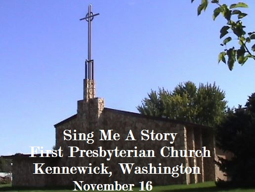 Sing Me A Story First Presbyterian Church In Kennewick, Washington