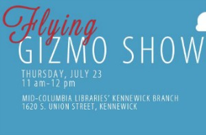 The Flying Gizmo Show: Get Wind of the Science and History of Flight | Mid-Columbia Libraries Kennewick Branch