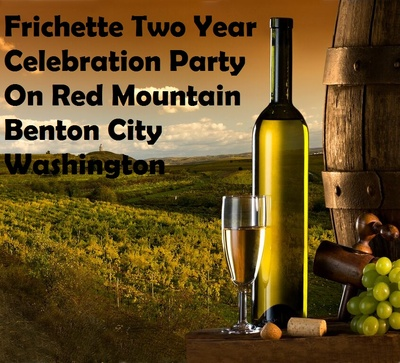 Frichette Two Year Celebration Party On Red Mountain Benton City, Washington