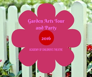 Garden Arts Tour and Party 2016: Derive Pleasure from Aesthetic Gardens | Academy of Children's Theatre in Richland, WA