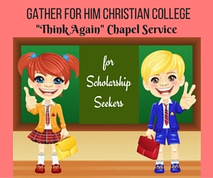 Gather For Him Christian College Presents