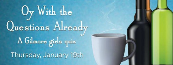 Geeks Who Drink Presents Gilmore Girls Quiz | A Challenge to the Followers of Rory and Lorelai Gilmore | Richland, WA