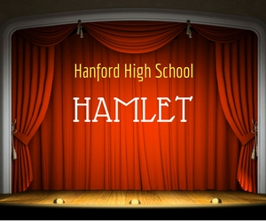 Hanford Drama Presents Hamlet:  A Modern Interpretation of a Shakespeare Tragic Tale in Richland, WA