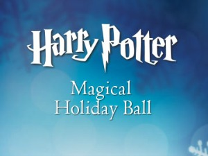 Harry Potter Magical Holiday Ball: Inspired by the Yule Ball As Seen in Harry Potter and the Goblet of Fire Presented by the Barnes and Noble