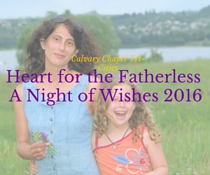 Calvary Chapel Tri-Cities' Heart for the Fatherless - A Night of Wishes 2016 | Kennewick, WA