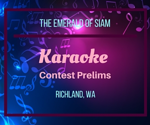 Emerald of Siam's Karaoke Contest Prelims in Richland, WA