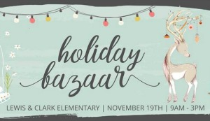 Holiday Bazaar Presented by the Lewis and Clark Elementary: The Perfect Venue for Early Christmas Shoppers | Richland WA