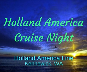 Holland America Cruise Night | Holland America Line in Kennewick