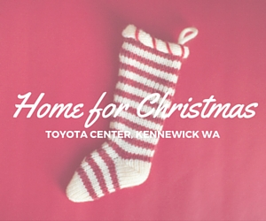 Home for Christmas Concert | Kennewick, WA at Toyota Center