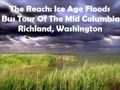 The Reach: Ice Age Floods Bus Tour Of The Mid Columbia Richland, Washington
