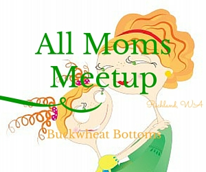 All Moms Meetup | Buckwheat Bottoms in Richland, WA