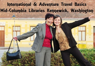 International & Adventure Travel Basics Mid-Columbia Libraries Kennewick, Washington