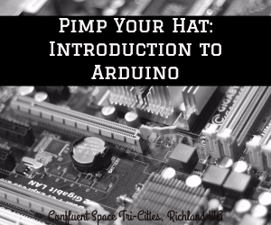 Pimp Your Hat: Introduction to Arduino | Exploring an Open-Source Electronics Platform in Richland WA -