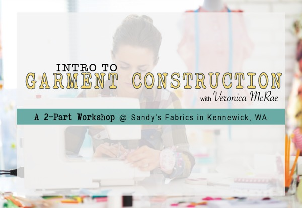 Intro to Garment Construction with Veronica McRae: A 2-Part Workshop at Sandy's Fabrics | Kennewick, WA