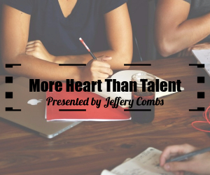 More Heart Than Talent - A Workshop on Becoming Successful in Handling Finances Presented by Jeffery Combs in Kennewick