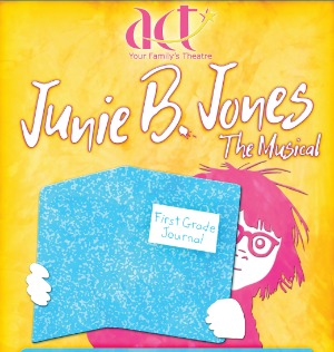 Junie B. Jones: The Musical - First Day of First Grade Adventures at Academy of Children's Theatre in Richland, WA