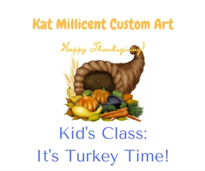 Kid's Class: It's Turkey Time! Celebrate Thanksgiving the Artistic Way at Kat Millicent Custom Art | Richland, WA