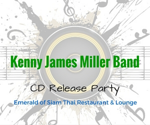 Emerald of Siam presents Kenny James Miller Band CD Release Party - Blues MT| Richland, WA