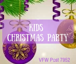VFW Post 7952 Kids Christmas Party: Holiday Festivity for the Little Ones with Santa as Special Guest | Richland WA