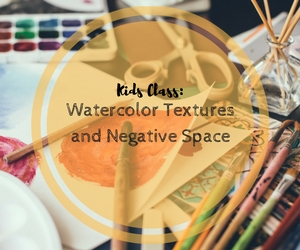Kids Class: Watercolor Textures and Negative Space - Kat Millicent Custom Art Local Art Hub in Richland WA