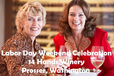 Labor Day Weekend Celebration 14 Hands Winery Prosser, Washington