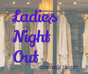 Ladies Night Out - Have Fun, Socialize and Shop at Cinder's Closet | Richland, WA