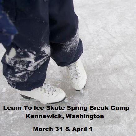 Learn To Ice Skate Spring Break Camp Toyota Arena In Kennewick, Washington