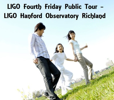 LIGO Fourth Friday Public Tour - LIGO Hanford Observatory Richland, Washington