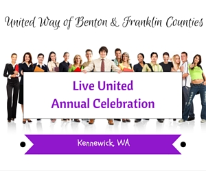 United Way of Benton & Franklin Counties: 2016 Live United Annual Celebration That Highlights United Way's Initiatives | Kennewick