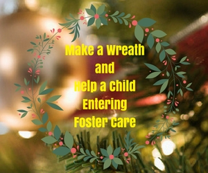 Make a Wreath and Help a Child Entering Foster Care : For the Benefit of 'Together we Rise' | Pasco, WA