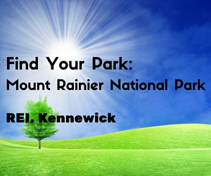 Find Your Park: Mount Rainier National Park in Kennewick, WA