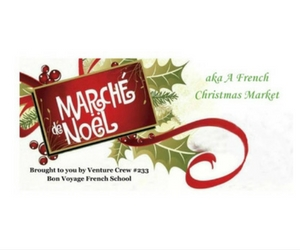 Marché de Noel a.k.a. A French Christmas Market Hosted by Venture Crew #233, Bon Voyage French School | Richland, WA