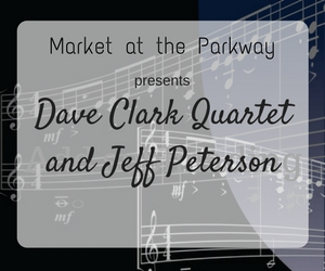 ave Clark Quartet and Jeff Peterson at Market at the Parkway - Spreading Good Vibes Through Easy-Listening Tunes in Richland, WA