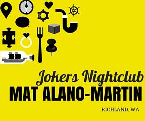 Jokers Nightclub presents Mat Alano-Martin| Richland, WA